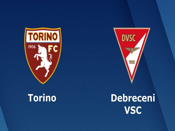 Nhận định Debrecen vs Torino (23h30 ngày 01/08)